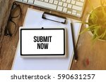 submit now concept on tablet pc ... | Shutterstock . vector #590631257