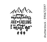 the mountains are calling and i ... | Shutterstock . vector #590672597