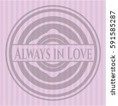 always in love badge with pink... | Shutterstock .eps vector #591585287
