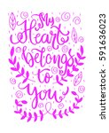 my heart belongs to you. hand... | Shutterstock .eps vector #591636023