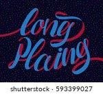long playing. motivational... | Shutterstock .eps vector #593399027