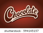 chocolate hand drawn lettering... | Shutterstock .eps vector #594145157