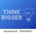 light bulb and think bigger... | Shutterstock . vector #594430607