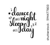 dance all night sleep all day...