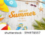 hello summer holiday text on... | Shutterstock . vector #594978557