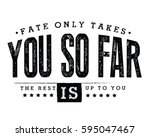 fate only takes you so far. the ... | Shutterstock .eps vector #595047467