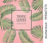 tropic leaves background with... | Shutterstock .eps vector #595067273