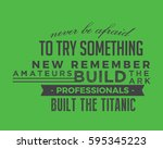 never be afraid to try... | Shutterstock .eps vector #595345223