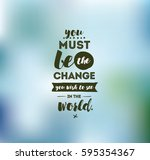 you must be the change you wish ... | Shutterstock .eps vector #595354367