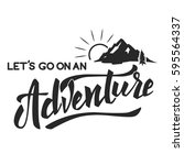 lets go on an adventure hand... | Shutterstock .eps vector #595564337