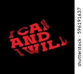 quote i can and i will graphic... | Shutterstock .eps vector #596191637