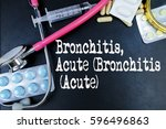 Small photo of Bronchitis, Acute (Bronchitis (Acute) word, medical term word with medical concepts in blackboard and medical equipment.