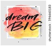dream big hand drawn lettering... | Shutterstock .eps vector #596660183