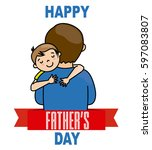 happy fathers day. boy hugging... | Shutterstock .eps vector #597083807