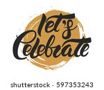 let's celebrate vector hand... | Shutterstock .eps vector #597353243