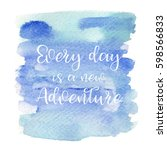 quote every day is a new... | Shutterstock .eps vector #598566833