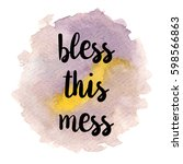 quote bless this mess. vector... | Shutterstock .eps vector #598566863