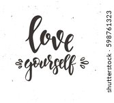 love yourself. hand drawn...   Shutterstock .eps vector #598761323