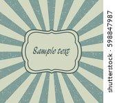 vintage sunburst template of... | Shutterstock .eps vector #598847987