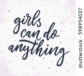 girls can do anything. modern... | Shutterstock .eps vector #598954037