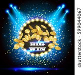 big win banner. gold coins in... | Shutterstock .eps vector #599044067