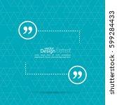 quotation mark speech bubble.... | Shutterstock .eps vector #599284433