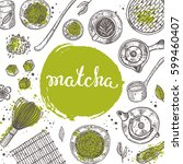 matcha concept. japanese ethnic ... | Shutterstock .eps vector #599460407