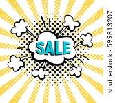 sale pop art comic style vector ... | Shutterstock .eps vector #599813207
