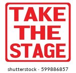 take the stage text  on red... | Shutterstock . vector #599886857