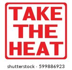 take the heat text  on red... | Shutterstock . vector #599886923