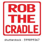 rob the cradle text  on red... | Shutterstock . vector #599899367