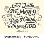 act justly  love mercy and walk ... | Shutterstock .eps vector #599899943