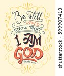 be still and know that i am god ...   Shutterstock .eps vector #599907413