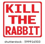 kill the rabbit text  on red... | Shutterstock . vector #599916503