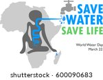 world water day save water save ... | Shutterstock .eps vector #600090683