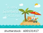 happy summer holidays text on... | Shutterstock .eps vector #600131417