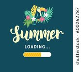 summer loading. modern amusing... | Shutterstock .eps vector #600262787