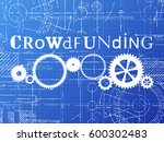 crowd funding sign and gear... | Shutterstock .eps vector #600302483