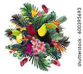 toucans and strelitzia   in... | Shutterstock .eps vector #600395693