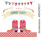 cowboy party western card...   Shutterstock .eps vector #600429017