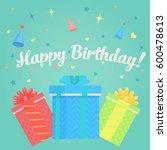happy birthday greeting card... | Shutterstock . vector #600478613