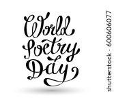 world poetry day lettering... | Shutterstock .eps vector #600606077