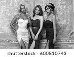 three gorgeous stunning girls... | Shutterstock . vector #600810743