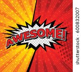 awesome  comic speech bubble ... | Shutterstock .eps vector #600832007