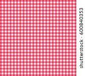 vector gingham pattern in red... | Shutterstock .eps vector #600840353