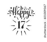 happy 17th birthday.  lettering....   Shutterstock .eps vector #601009367