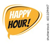 happy hour retro speech bubble | Shutterstock .eps vector #601109447