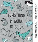 Stock vector everything is going to be ok quote card vector illustration with origami animals and triangles 601529627