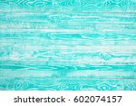 turquoise colored wooden... | Shutterstock . vector #602074157