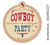 cowboy party western label... | Shutterstock .eps vector #602081237